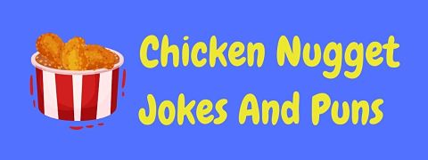 Header image for a page of funny chicken nugget jokes and puns.