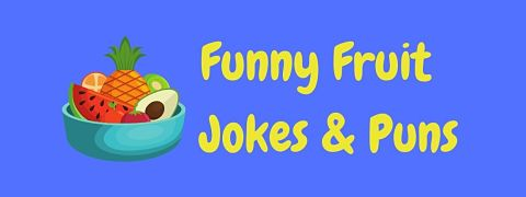 Header image for a page of funny fruit jokes and puns.