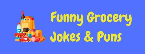 Header image for a page of funny grocery jokes and puns.