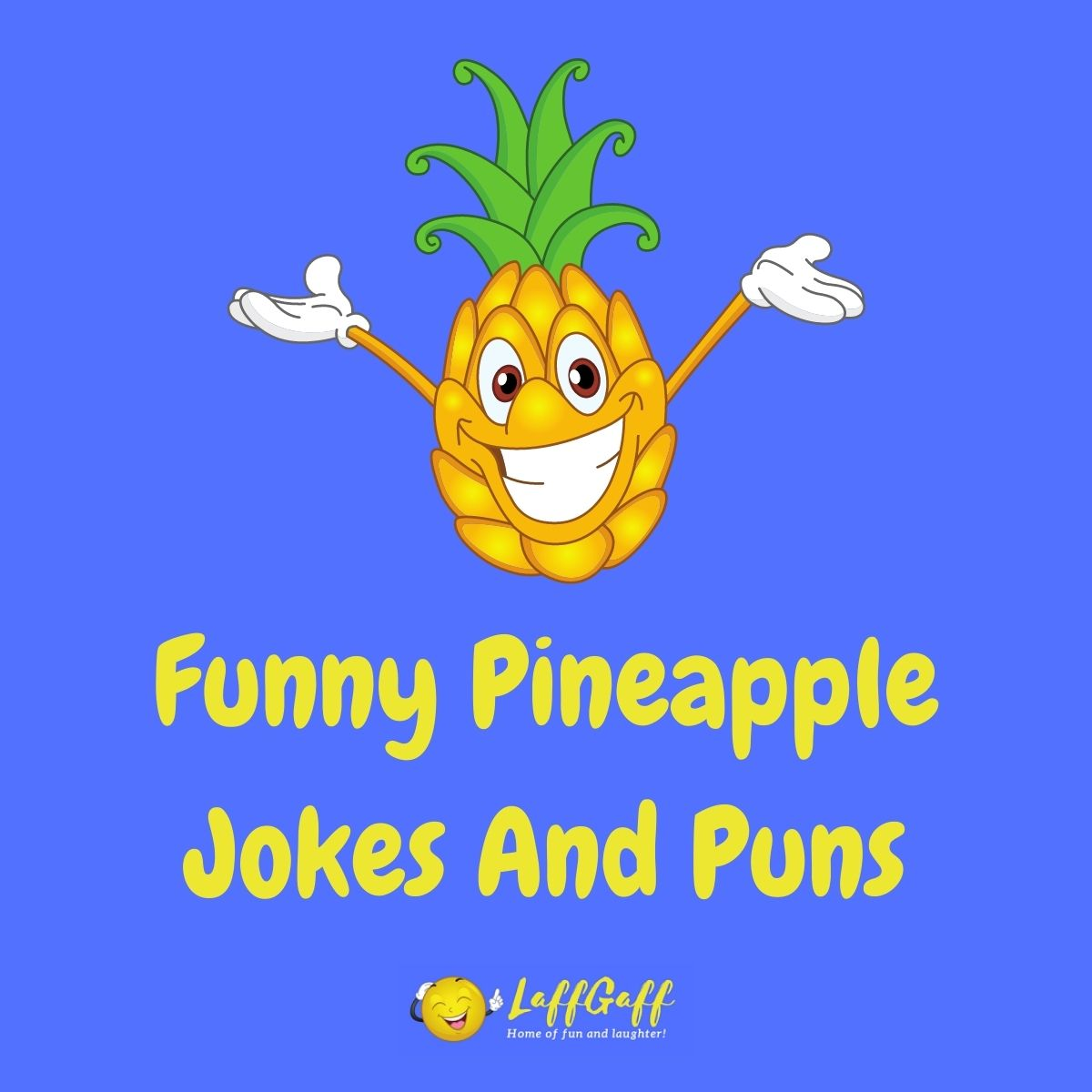 Featured image for a page of funny pineapple jokes and puns.
