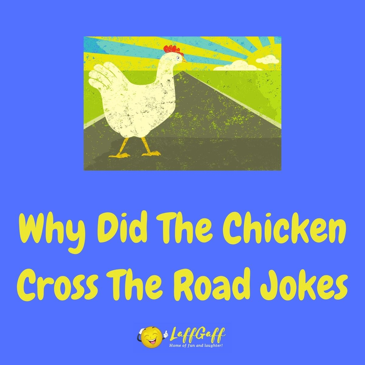 Featured image for a page of funny Why did the chicken cross the road jokes.
