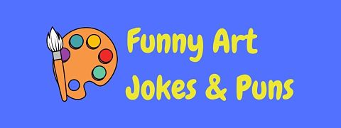 Header image for a page of funny art jokes and puns.