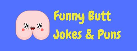Header image for a page of funny butt jokes and puns.