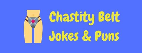Header image for a page of funny chastity belt jokes and puns.