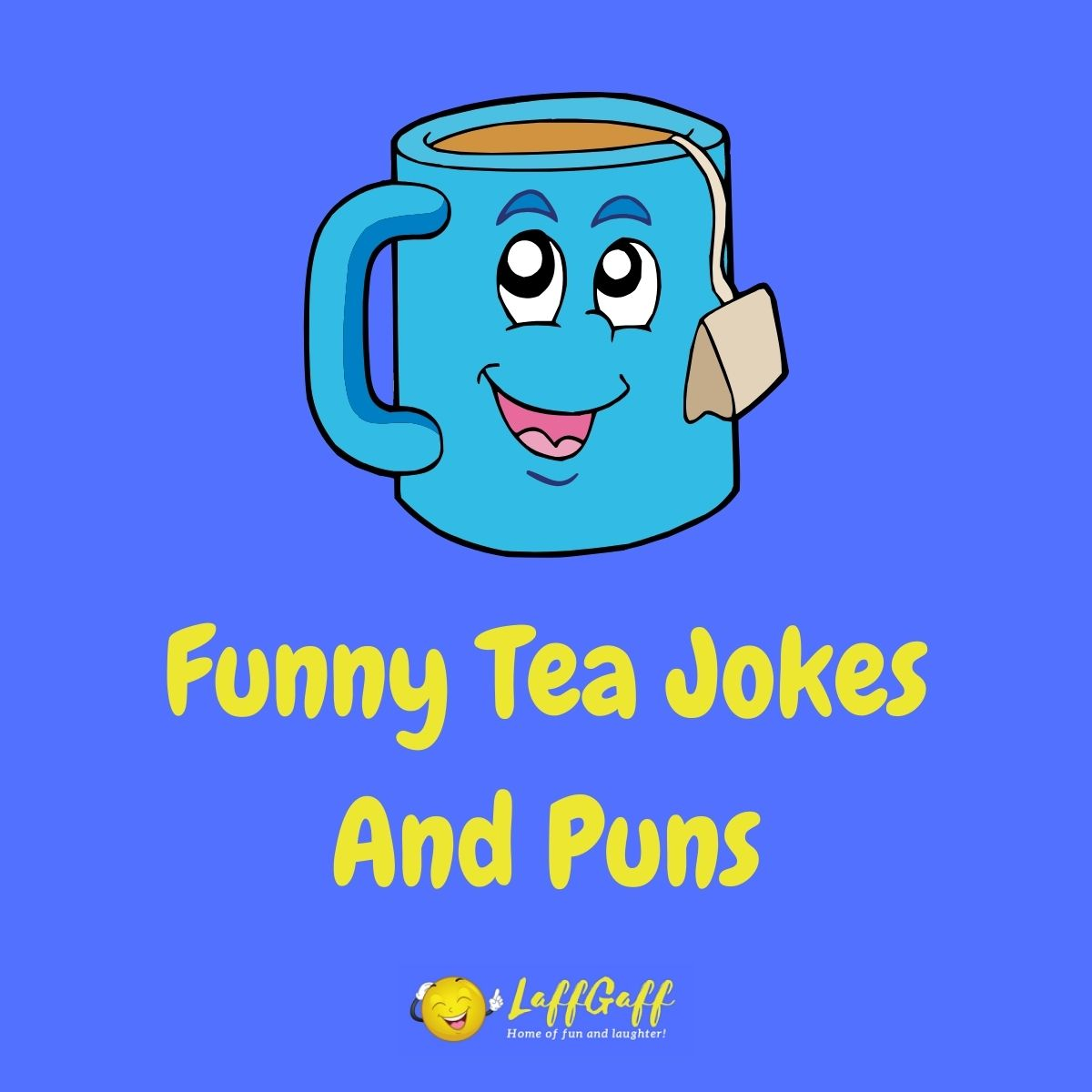 Featured image for a page of funny tea jokes and puns.