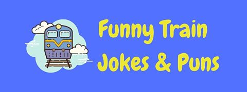 Header image for a page of funny train jokes and puns.
