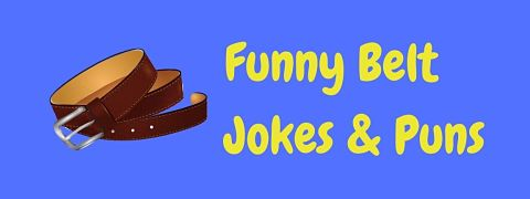 Header image for a page of funny belt jokes and puns.