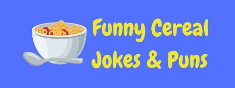 Header image for a page of funny cereal jokes and puns.