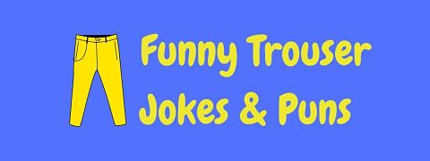 Header image for a page of funny trouser jokes and puns.