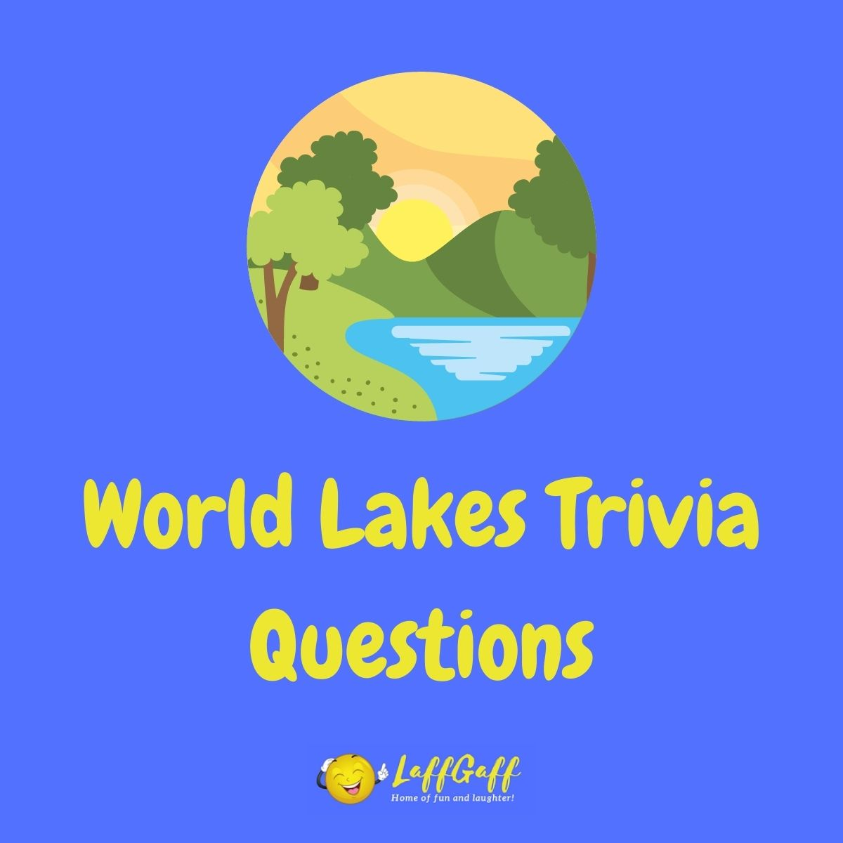 Featured image for a page of lake trivia questions and answers.