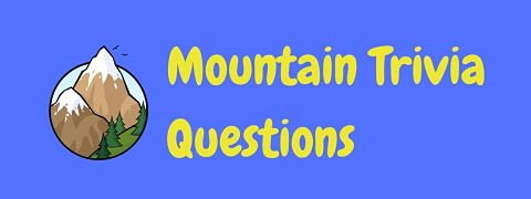 Header image for a page of mountain trivia questions and answers.